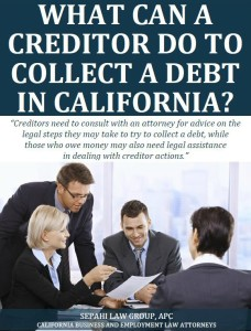 Free Report: What Can a Creditor Do to Collect Debt in California